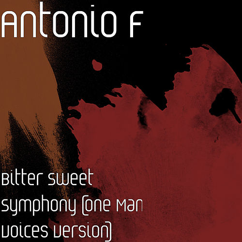 Bitter Sweet Symphony (One Man Voices Version) by Antonio F
