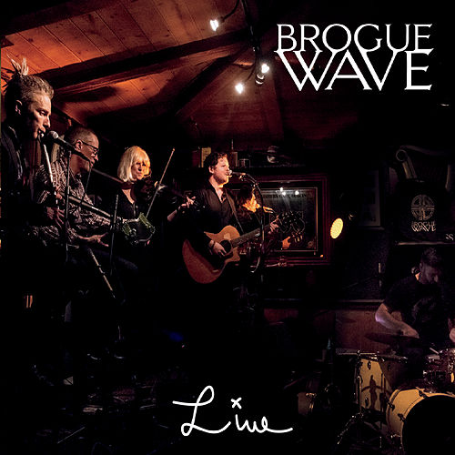Brogue Wave Live de Brogue Wave