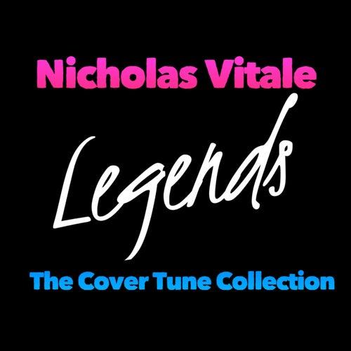Legends: The Cover Tune Collection von Nicholas Vitale