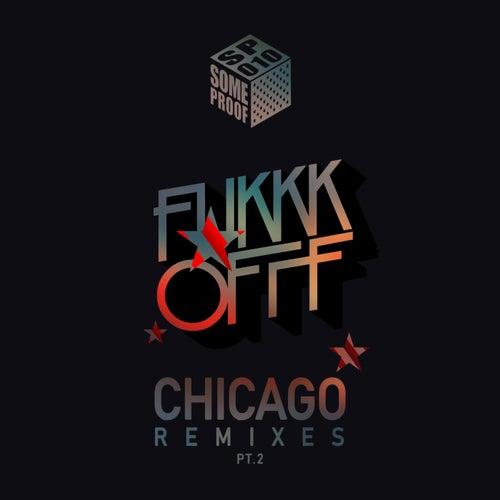 Chicago Remixes, Pt. 2 - Single de Fukkk Offf