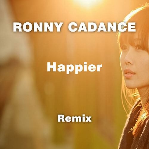 Happier (Rony Cadance Remix) von Rony Cadance