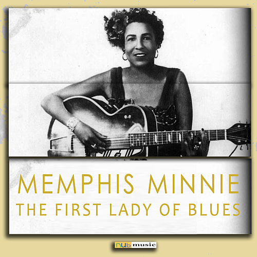 The First Lady of Blues (Digitally Remastered) de Memphis Minnie