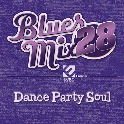Blues Mix Vol. 28: Dance Party Soul von Various Artists