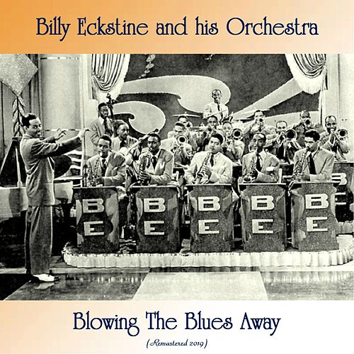 Blowing The Blues Away (Remastered 2019) by Billy Eckstine