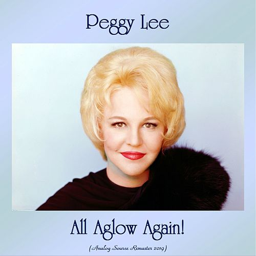 All Aglow Again! (Analog Source Remaster 2019) by Peggy Lee