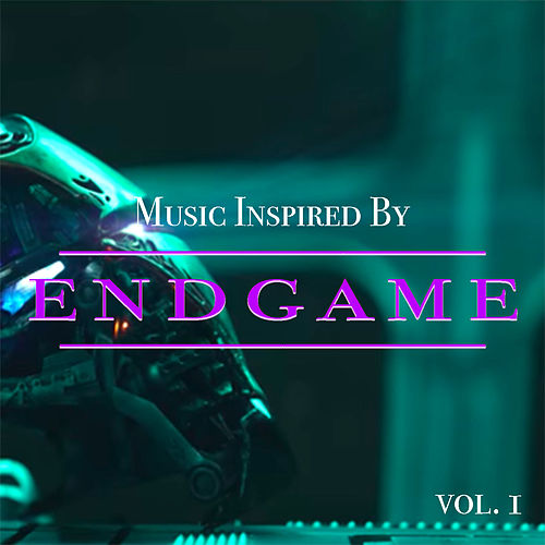 Music Inspired By 'Endgame' vol. 1 by Various Artists
