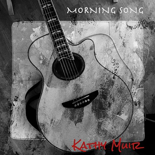 Morning Song by Kathy Muir