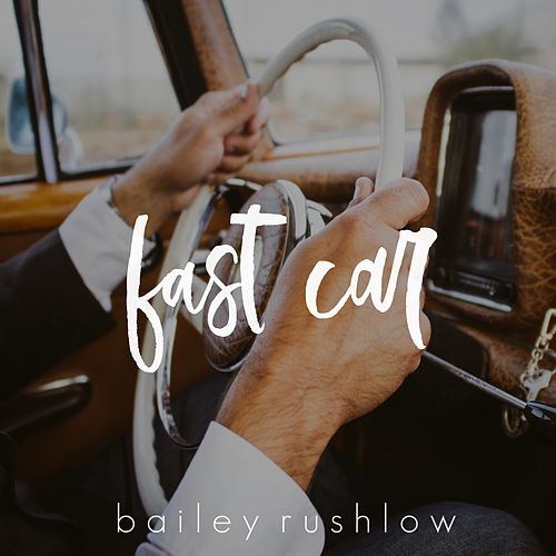 Fast Car (Acoustic) de Bailey Rushlow