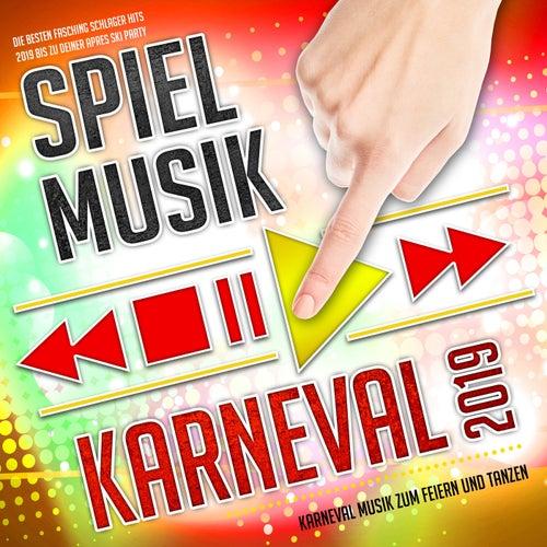 Spiel Musik - Karneval 2019 - Karneval Musik zum Feiern und Tanzen (Die besten Fasching Schlager Hits 2019 bis zu deiner Apres Ski Party) von Various Artists