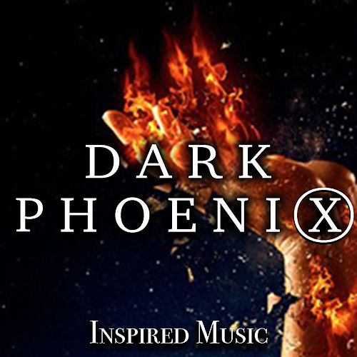 'Dark Phoenix' Inspired Music by Various Artists