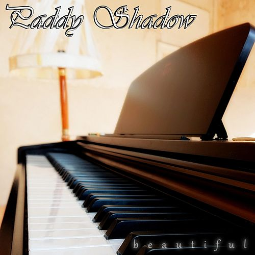 Beautiful by Paddy Shadow