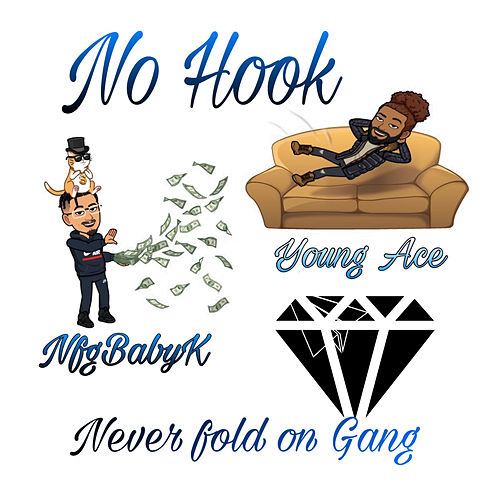 No Hook (Never Fold on Gang) by Young Ace