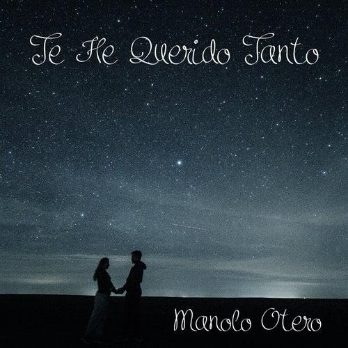 Te He Querido Tanto de Manolo Otero