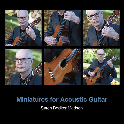 Miniatures for Acoustic Guitar by Søren Bødker Madsen