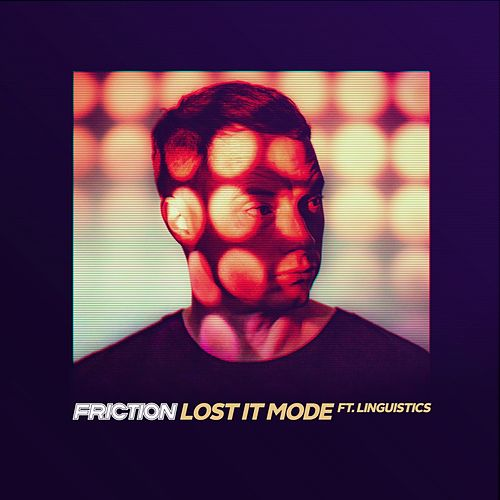 Lost It Mode by Friction