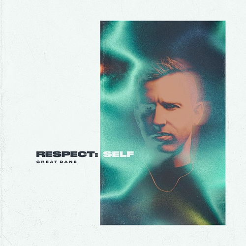 Respect: Self by Great Dane