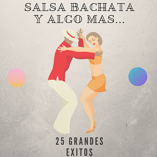 Salsa Bachata y Algo Mas... by Various Artists
