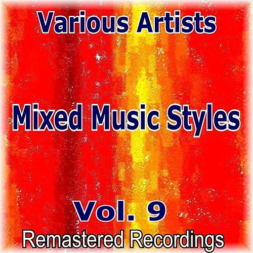 Mixed Music Styles Vol. 9 by Various Artists