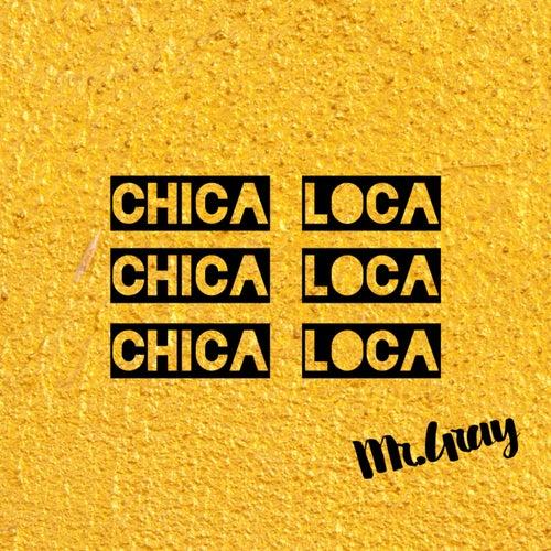 Chica Loca von Mr. Gray