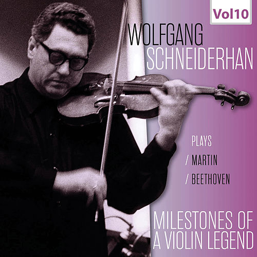 Milestones of a Violin Legend: Wolfgang Schneiderhan, Vol. 10 (Live) von Wolfgang Schneiderhan