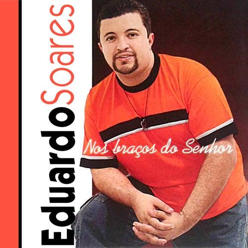 Nos Braços do Senhor de Eduardo Soares