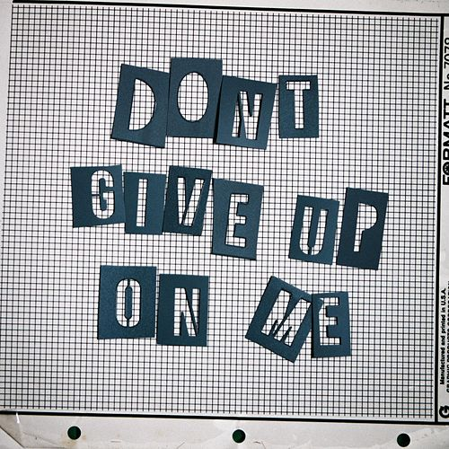 Don't Give Up on Me by The Color Fred