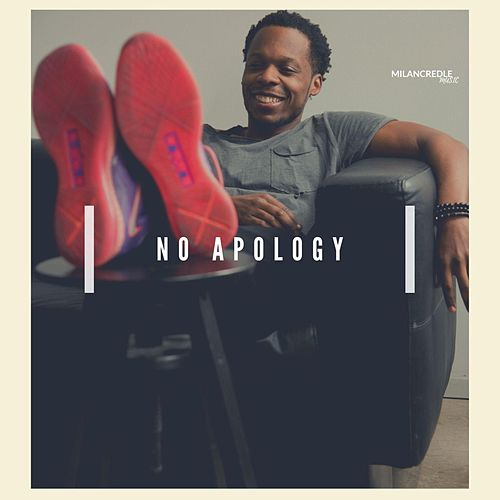 No Apology by Milan Credle