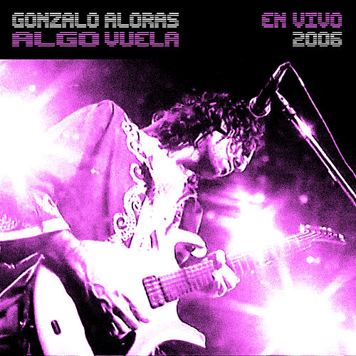 Algo Vuela (En Vivo) de Gonzalo Aloras