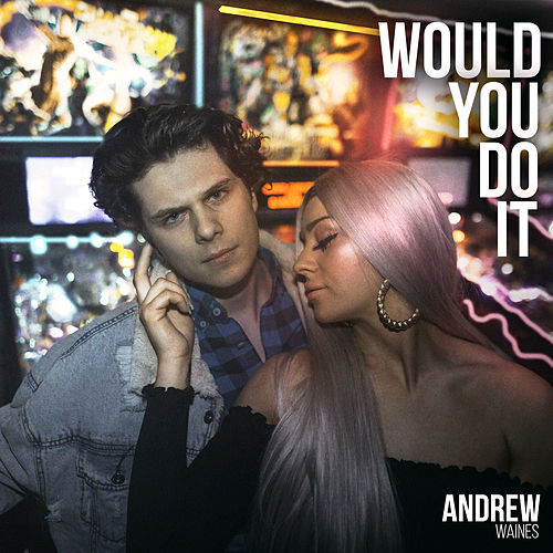 Would You Do It by Andrew Waines