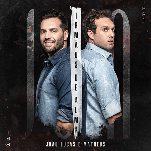 Irmãos de Alma (Ao Vivo) by João Lucas & Matheus