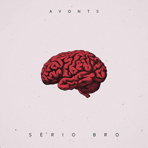 Sério Bro by Avonts Music