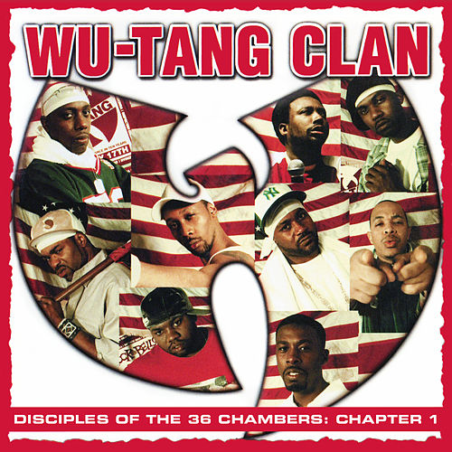 Disciples of the 36 Chambers: Chapter 1 (Live) (2019 - Remaster) by Wu-Tang Clan