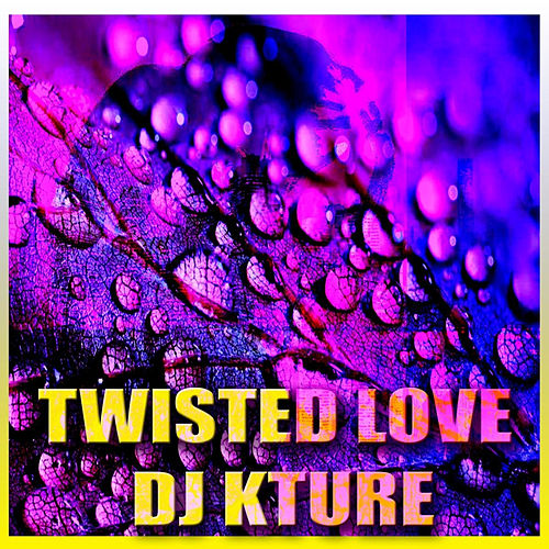 Twisted Love (Crush House Mix) de DJ KTurè