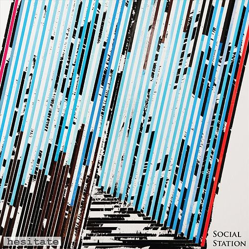 Hesitate by Social Station