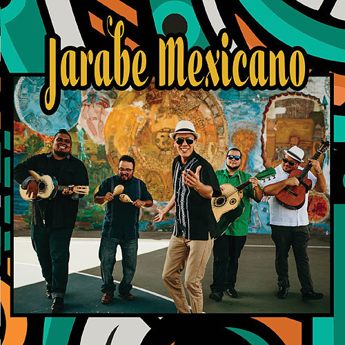 Jarabe Mexicano by Jarabe Mexicano