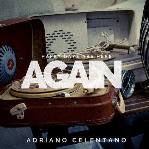 Happy days are here again von Adriano Celentano