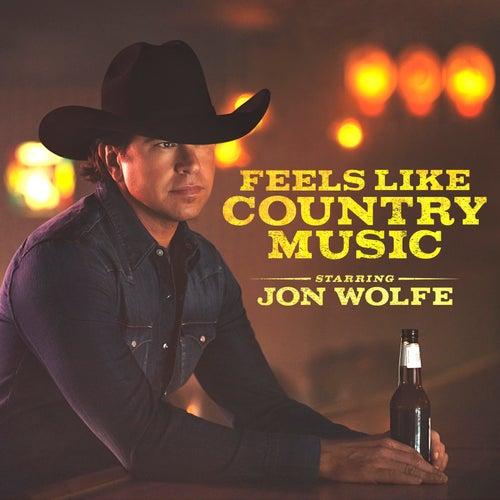 Feels Like Country Music by Jon Wolfe