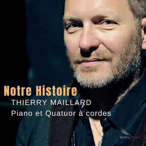 Notre Histoire by Thierry Maillard