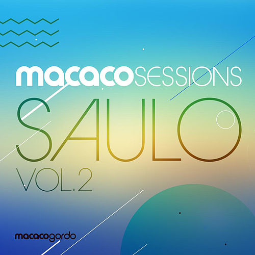 Macaco Sessions: Saulo, Vol. 2 (Ao Vivo) von Saulo