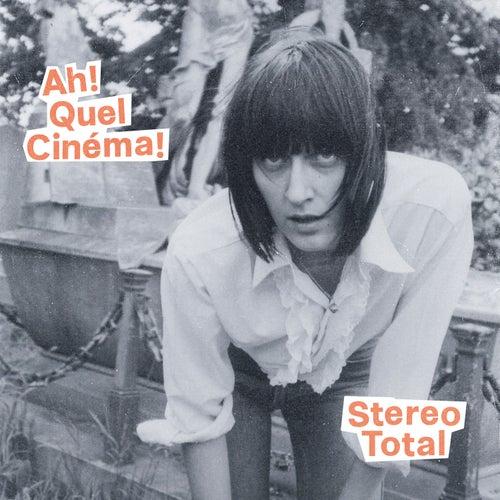 Ah! Quel Cinéma! de Stereo Total
