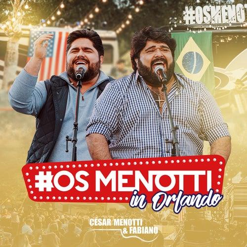 Os Menotti In Orlando (Ao Vivo) by César Menotti & Fabiano