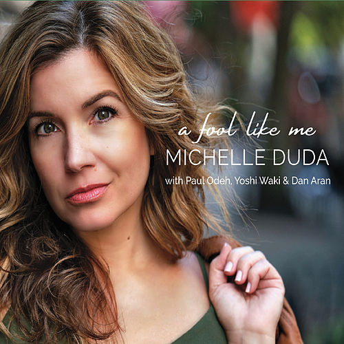 A Fool Like Me (feat. Paul Odeh) de Michelle Duda