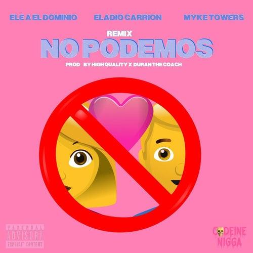 No Podemos (Remix) de Ele A El Dominio