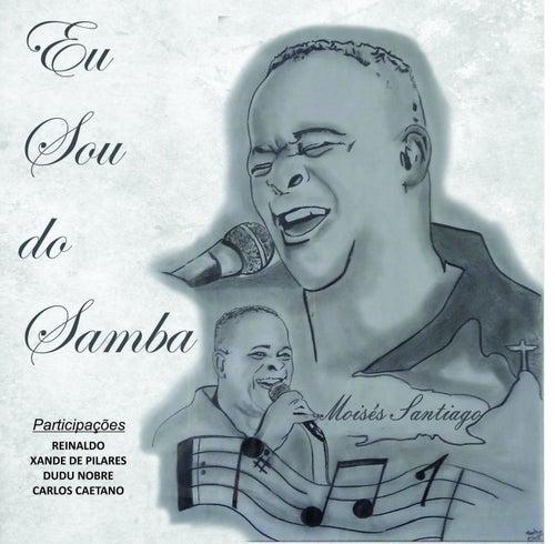 Eu Sou do Samba de Moisés Santiago