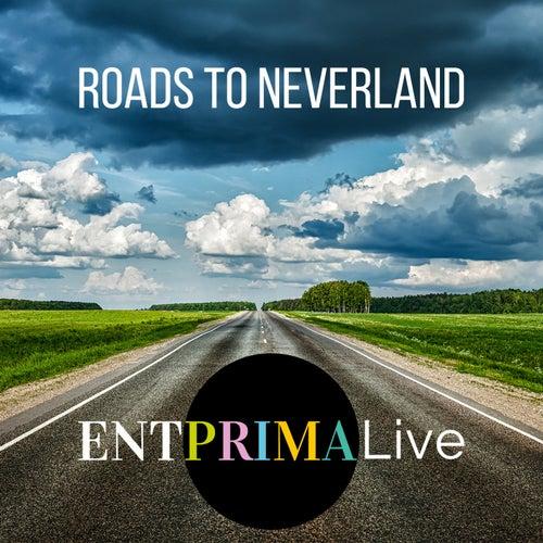 Roads To Neverland von Entprima Live