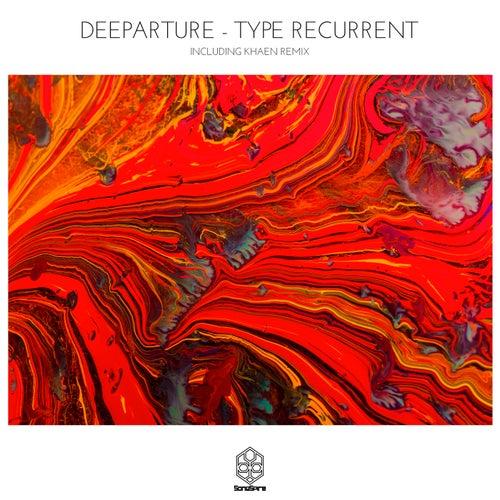Type Recurrent by Deeparture