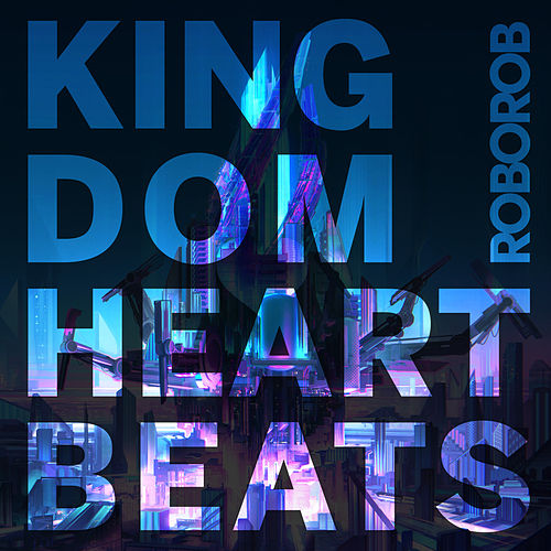 Kingdom Heartbeats by RoboRob