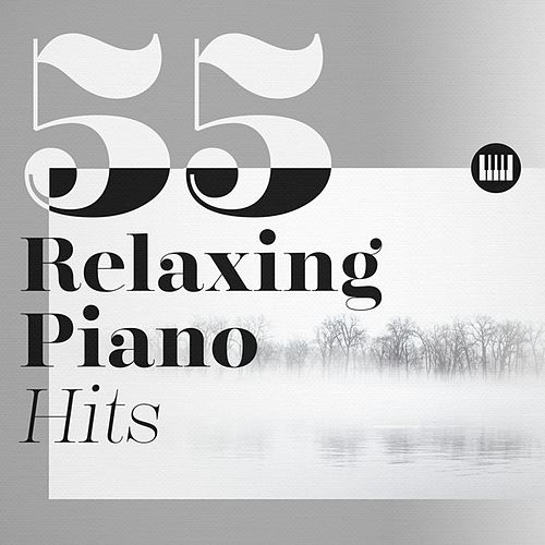 55 Relaxing Piano Hits by Various Artists