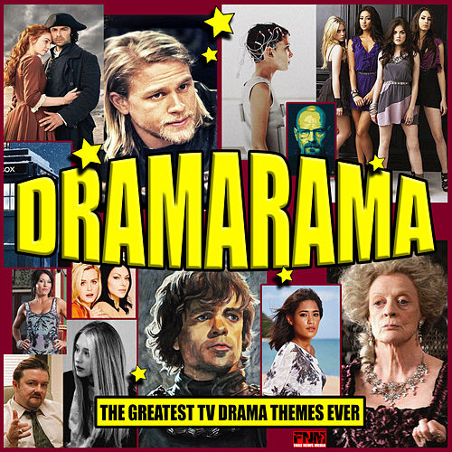 Dramarama - The Greatest TV Drama Themes Ever by TV Themes