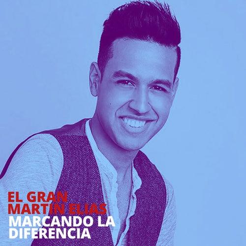 Marcando la Diferencia von El Gran Martín Elías